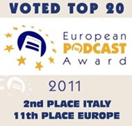 Secondi classificati edizione italiana European Podcast Award 2011 e undicesimi in Europa!