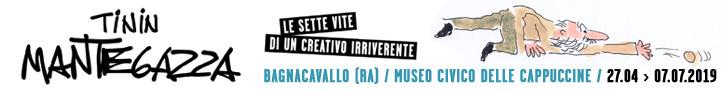Tinin Mantegazza. Le sette vite di un creativo irriverente. Al Museo Civico delle Cappuccine di Bagnacavallo, dal 27 aprile al 7 luglio 2019