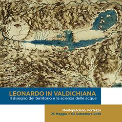 Leonardo in Valdichiana, il disegno del territorio e la scienza delle acque. Alla Fortezza di Montepulciano dal 25 maggio all'8 settembre 2019