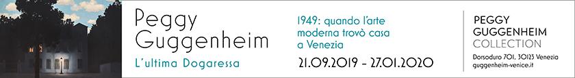 Peggy Guggenheim. L'ultima dogaressa. A Venezia, Collezione Peggy Guggenheim, dal 21 settembre 2019 al 27 gennaio 2020