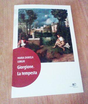 Maria Daniela Lunghi, Giorgione. La tempesta