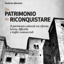 """È uscito """"Un patrimonio da riconquistare"""", il libro di Federico Giannini di Finestre sull'Arte"""