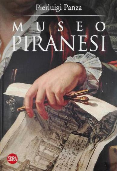 Museo Piranesi: esce il libro di Pierluigi Panza che fa il punto su Piranesi collezionista
