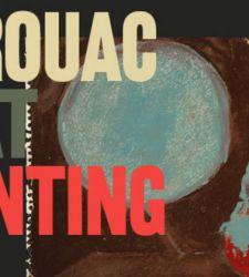 Kerouac. Beat Painting: i dipinti e i disegni di Jack Kerouac in mostra a Gallarate