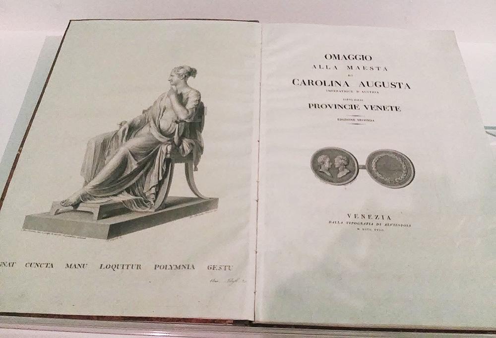 Omaggio delle Provincie Venete alla Maestà di Carolina Augusta Imperatrice d'Austria fatto dalle Provincie Venete.
