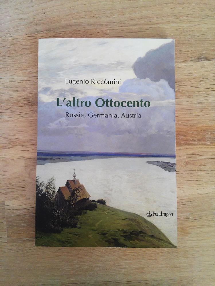 Eugenio Riccomini, L'altro Ottocento. Russia, Germania, Austria