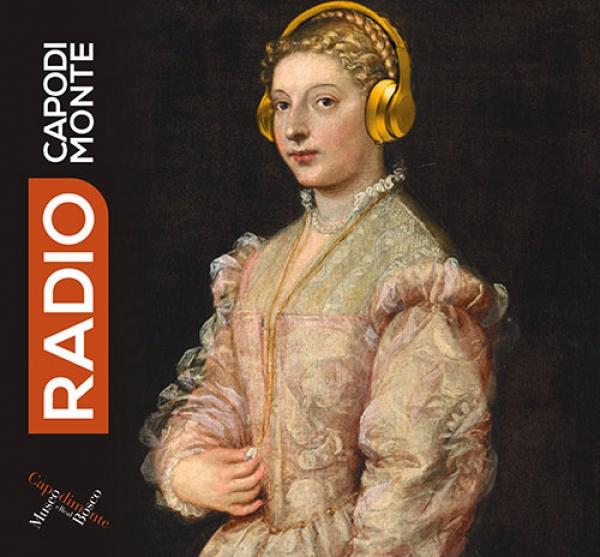 Al via Radio Capodimonte, la radio del Museo Nazionale. In onda la prima puntata