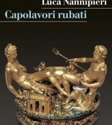 Da Caravaggio a Klimt, da Cellini a Picasso. I capolavori rubati nel nuovo libro di Luca Nannipieri